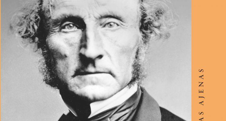 """John Stuart Mill. Un disidente liberal"""