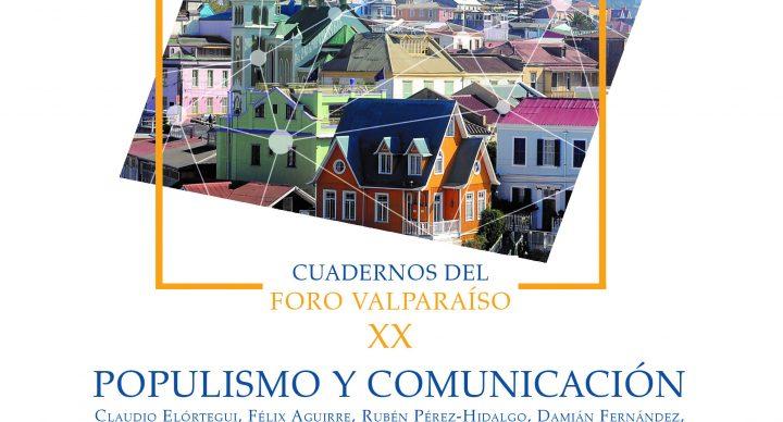 """Foro Valparaíso lanzará su Cuaderno XX, titulado """"Populismo y Comunicación"""""""
