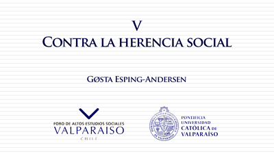 Cuaderno V - Gøsta Esping-Andersen- Contra la herencia social