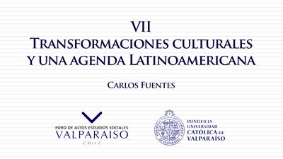 Cuaderno VII - Carlos Fuentes - Transformaciones culturales y una agenda Latinoamericana