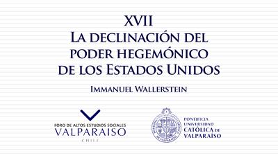 Cuaderno XVII - Immanuel Wallerstein. La declinación del poder hegemónico de los Estados Unidos